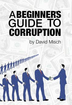 This is a very fitting book right now-A Beginner's Guide To Corruption by David Misch