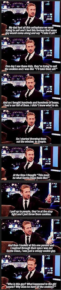 I would be totally fine with Ryan Gosling throwing cookies at me..