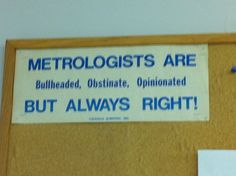 Metrologists are always right!