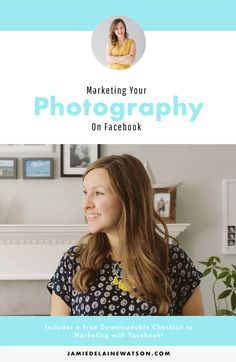 How to market your photography business on Facebook to attract new clients! Includes free checklist to help you market | http://jamiedelainewatson.com
