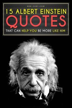 Albert Einstein Quotes | There is not one person who has not heard of Albert Einstein. Most people simply know him as the genius who came up with the theory of relativity and had wild hair. But, once you start to go through Albert Einstein quotes, you see