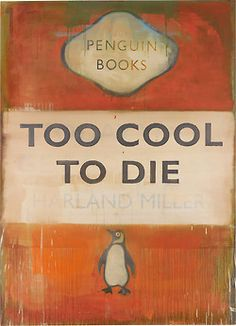 Harland Miller, Too Cool To Die on ArtStack Book Cover Art, Book Art, Book Covers, Simpsons Drawings, Event Marketing, Penguin Books, Book Nooks, Book Title, Art Day