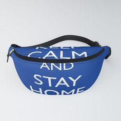 Keep calm and stay home Fanny Pack by mariauusivirtadesign Chapstick Holder, Everyday Look, Keep Calm, Fanny Pack, Rest, Packing, Comfy, Canvas, Party