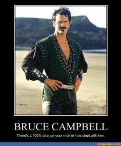 Bruce Campbell On WoT no whine! because Bruce Campbell never whines...