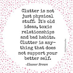 What is clutter?  Clutter is anything that doesn't support your better self. www.agirlcallednyamka.com  #minimalism #clutter #declutter