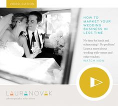 How to market your wedding business in less time » Laura Novak Photography Education