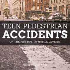 Put down the phone and walk! Teen pedestrian injuries on rise.  A new report shows that in recent years, pedestrian injuries among 16 to 19 year-olds increased 25 percent.   Teens aged 14 to 19 made up half of all child pedestrian injuries, according to the report from SafeKids, a global non-profit organization focused on preventing injuries among children.  Keep Reading: - http://www.zacharlawblog.com/2012/10/put-down-the-phone-and-walk-teen-pedestrian-injuries-on-rise.html
