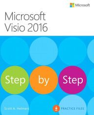 Microsoft Visio 2016 Step By Step / Edition 1 by Scott Helmers Download
