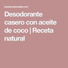 Desodorante casero con aceite de coco   Receta natural