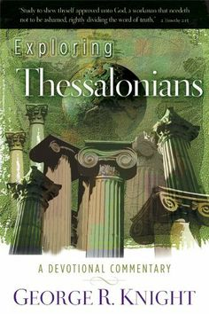 Exploring Thessalonians by George R. Knight. $9.85