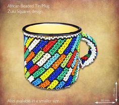 Beaded Tin Mugs African. Beaded Enamel Tin Mugs in a kaleidoscope of bright African colours, patterns and designs, also available in the beaded Read African Colors, African Style, African Fashion, African Crafts, Beadwork Designs, Zulu, Household Items, Squares, South Africa