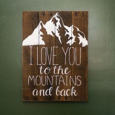 """""""I love you to the mountains and back"""" Reclaimed Wood sign"""