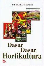 DASAR-DASAR HORTIKULTURA, H. Zulkarnain