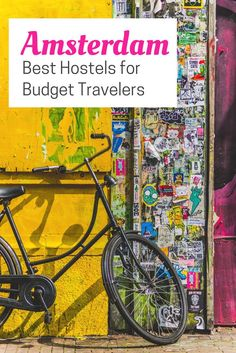Best Hostels Amsterdam: Don't blow your budget on accommodations, check out our list of the best budget hostels in Amsterdam!