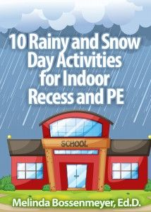 Rainy and Snow Day Activities for Indoor Recess