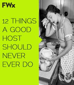 12 Things a Good Host Should Never Ever Do #FWx