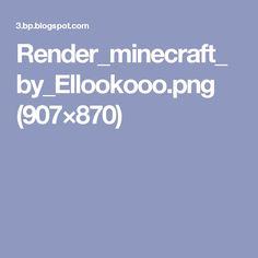 Render_minecraft_by_Ellookooo.png (907×870)