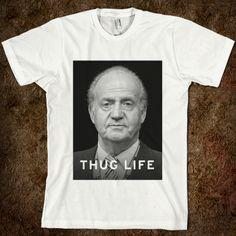 """JUAN CARLOS I Rey de España Parodia Thug Life"" Camiseta"