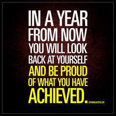 """In a year from now you will look back at yourself and be proud of what you have achieved."" Enjoy this great quote about achievement and all our quotes! Proud Of You Quotes, Now Quotes, This Is Us Quotes, Great Quotes, Quotes To Live By, Life Quotes, Revision Motivation, Work Motivation, Positive Quotes"