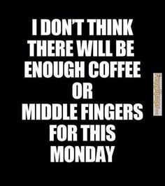 Funny-memes-enough-coffee-of-middle-fingers.jpg (479×540)