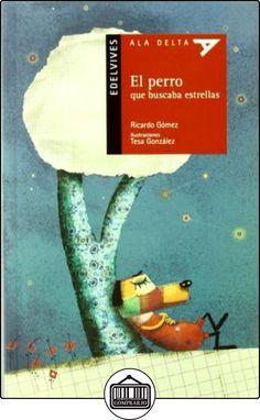 El perro que busca estrellas (Ala Delta (Serie Roja)) de Ricardo Gómez Gil ✿ Libros infantiles y juveniles - (De 6 a 9 años) ✿