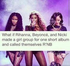 Beyoncé Nicki Minaj & Rihanna