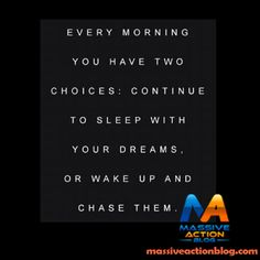 Every Morning you have two choices: Continue to sleep with your Dreams or Wake up and Chase them.  More #inspirational #quotes _____________________________  Double Tap and Tag someone that relates!#massiveactionblog #quotes