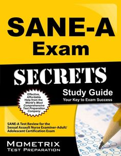 Sane-A Exam Secrets: Sane-A Test Review for the Sexual Assault Nurse Examiner-Adult/Adolescent Certification Exam