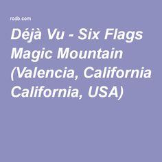Déjà Vu - Six Flags Magic Mountain (Valencia, California, USA)