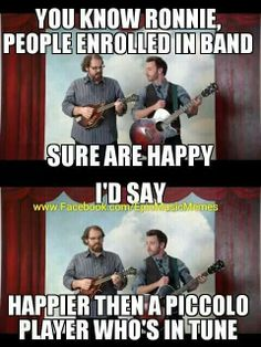 Lol this is me right here. I once took like ten minutes trying to get my piccolo in tune... it was a wasted ten minutes.