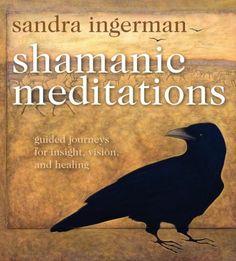 Shamanic Meditations Sandra Ingerman
