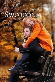 "S. C. Stephens, ""Swobodna"", przeł. Joanna Grabarek, Akurat, Warszawa 2014. 621 stron Books, Movies, Movie Posters, Libros, Films, Book, Film Poster, Cinema, Movie"