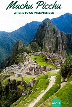 The summer crowds are gone and it's the perfect time to visit Peru. Learn more about where to go and what to do in Machu Picchu.