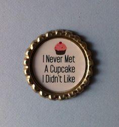I never met a cupcake i didn't like