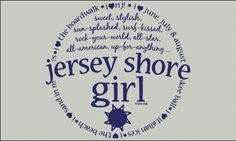 jersey shore girl...all the way!
