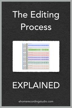 The Editing Process EXPLAINED ehomerecordingstu...