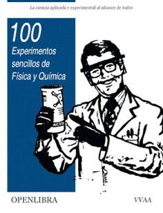 100 experimentos sencillos de Física y Química. PDF gratis, para descargar | Libros y recursos gratuitos para educar