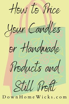 How to price your candles or handmade products and still make a profit in your small business Paraffin Candles, Pillar Candles, Keep My Fingers Crossed, Household Expenses, Candle Store, Candles For Sale, Cost Of Goods, Candle Companies, Well Thought Out