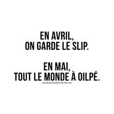 En avril, on garde le slip. En mai, tout le monde à oilpé - #JaimeLaGrenadine