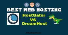 Best Web Hoster: HostGator VS DreamHost [Web Hosting Comparison]