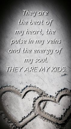 My kids quotes, family quotes, love quotes, parent quotes Family Quotes Love, Life Quotes Love, All Family, Quotes To Live By, Love My Children Quotes, My Son Quotes, Thankful Family Quotes, Quotes For Parents, Family Bonding Quotes