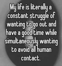The struggle is real Hilarious, Funny Stuff, Awesome Stuff, Me Quotes, Funny Quotes, Funny Facts, Funny Memes, Introvert Problems, Humor