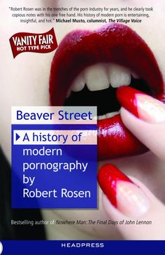 Beaver Street: A History of Modern Pornography: Amazon.de: Rosen, Robert Rosen: Fremdsprachige Bücher