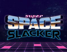 Typography for Super Space Slacker.Almost done with the game