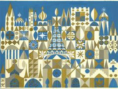 """I adore the work of Mary Blair, the designer who created the entire look for Disney's """"It's a Small World Ride.""""  Here is a concept painting for the facade.  Love it."""