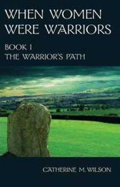 When Women Were Warriors Book I: The Warrior's Path - free to read on wattpad