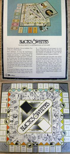 """""""Blacks & Whites,"""" published by Dynamic Design in 1970. Even though the goal of this property-buying game is to """"make changes"""" and """"redistribute the wealth and power"""" and """"shake up the status quo,"""" it's still messed up. A few game rules: - If you are a """"white,"""" you start with a million dollars, are the status quo, and can buy property anywhere. - If you are a """"black,"""" you start with ten thousand dollars, are the minority, and can't buy certain properties."""