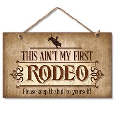 This Ain't My First Rodeo
