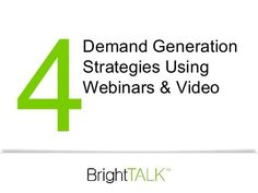 Demand Generation Strategies Using Webinars and Video by Act-On Software, via Slideshare