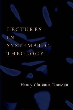 Lectures in Systematic Theology by Henry C. Thiessen https://www.amazon.com/dp/0802827292/ref=cm_sw_r_pi_dp_x_Thc9zbJKSSFWQ